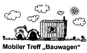 """ein von einem Trecker gezogener Bauwagen steht auf einer sonnigen Wiese, Schriftzug: """"Mobiler Treff Bauwagen"""""""