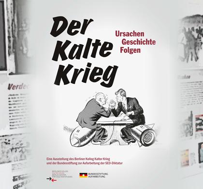 Auf dem Bild: Teil der Ausstellung mit Ausstellungsplakat. Bild: © Dr. Thomas Klemm; Berliner Kolleg Kalter Krieg.