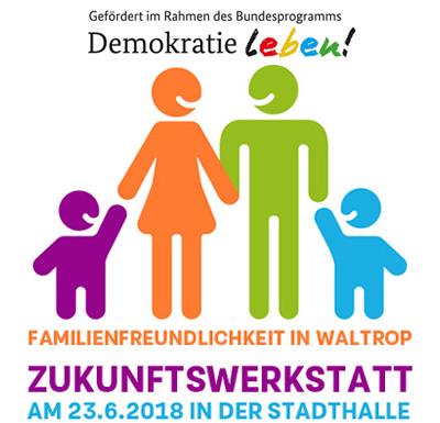 Auf dem Bild: Familie. Schrift im Bild: Familienfreundlichkeit in Waltrop. Zukunftswerkstatt am 23.6.2018 in der Stadthalle. Grafik: guukaa, fotolia.com