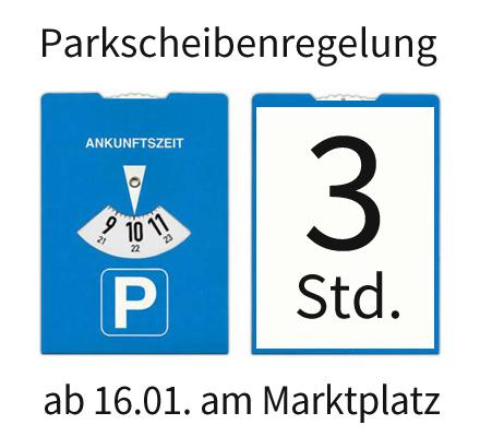 Auf dem Bild: Parkscheibe, Text im Bild: Parkscheibenregelung ab 16.01. am Marktplatz: 3 Std.
