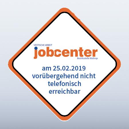 Auf dem Bild: Grafik. Text im Bild: Jobcenter vorübergehend nicht telefonisch erreichbar. Logo: Jobcenter