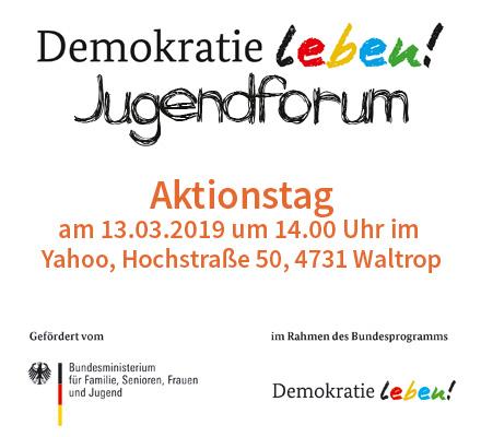 """Auf dem Bild: Logos und Text. Text im Bild: Jugendforum """"Demokratie leben!"""": Aktionstag am 13.03.2019 um 14.00 Uhr im Yahoo, Hochstraße 50, 45731 Waltrop."""