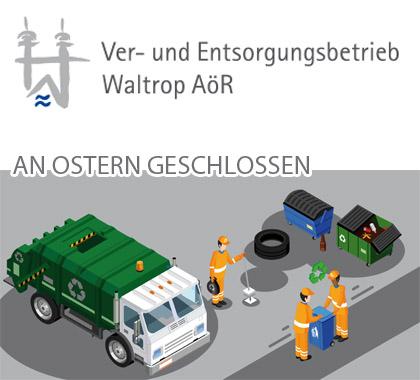 Auf dem Bild: Grafik mit Text. Text im Bild: Ver- und Entsorgungsbetrieb Waltrop AöR, An Ostern geschlossen.