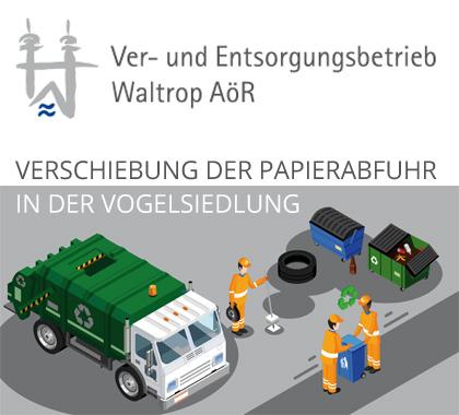 Auf dem Bild: Grafik mit Text. Text im Bild: Ver- und Entsorgungsbetrieb Waltrop AöR, Verschiebung der Papierabfuhr in der Vogelsiedlung.