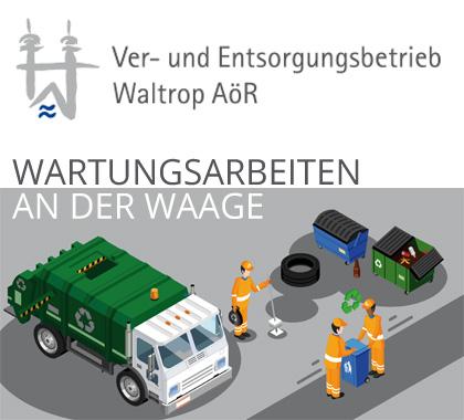Auf dem Bild: Grafik mit Text. Text im Bild: Ver- und Entsorgungsbetrieb Waltrop AöR, Wartungsarbeiten an der Waage.