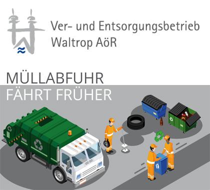 Auf dem Bild: Grafik mit Text. Text im Bild: Ver- und Entsorgungsbetrieb Waltrop AöR, Müllabfuhr fährt früher.