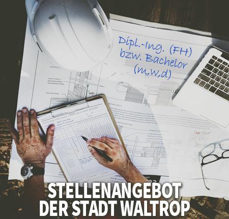 Auf dem Bild: Schreibtisch mit Skizzen, Bauhelm und Notebook. Schrift im Bild: Stellenangebot der Stadt Waltrop, Dipl.-Ing. (FH) bzw. Bachelor (m,w,d).