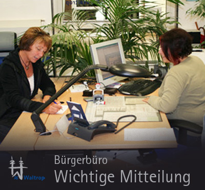 Auf dem Bild: Bürgerbüro. Text im Bild: Bürgerbüro - Wichtige Mitteilung. Foto: Stadt Waltrop