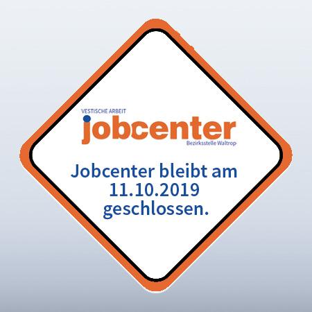 Auf dem Bild: Grafik mit Schild. Text im Bild: Jobcenter bleibt am 11.10.2019 geschlossen