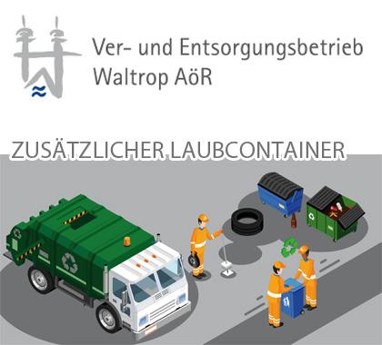 Auf dem Bild: Grafik mit Text. Text im Bild: Ver- und Entsorgungsbetrieb Waltrop AöR, Zusätzlicher Laubcontainer.