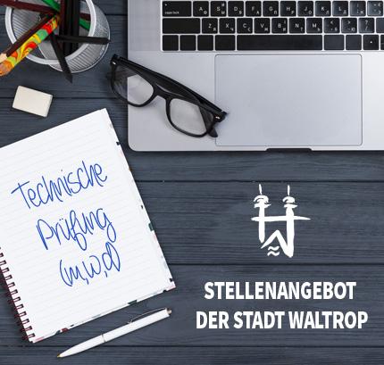 Auf dem Bild: Arbeitsplatz. Schrift im Bild: Stellenangebot der Stadt Waltrop, Technische Prüfung (m/w/d).