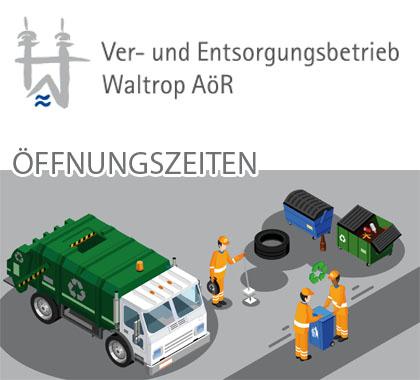 Auf dem Bild: Grafik mit Text. Text im Bild: Ver- und Entsorgungsbetrieb Waltrop AöR, Öffnungszeiten.