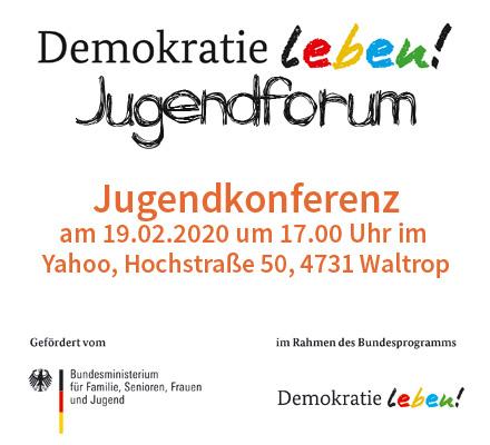 """Auf dem Bild: Logos und Text. Text im Bild: Jugendforum """"Demokratie leben!"""": Jugendkonferenz am 19.02.2020 um 17.00 Uhr im Yahoo, Hochstraße 50, 45731 Waltrop."""