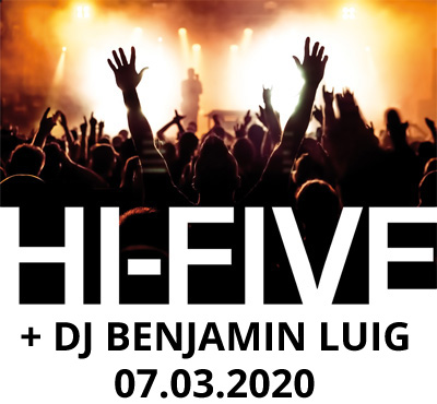 Auf dem Bild: Hi-Five; Schrift im Bild: Hi-Five + DJ Benjamin Luig