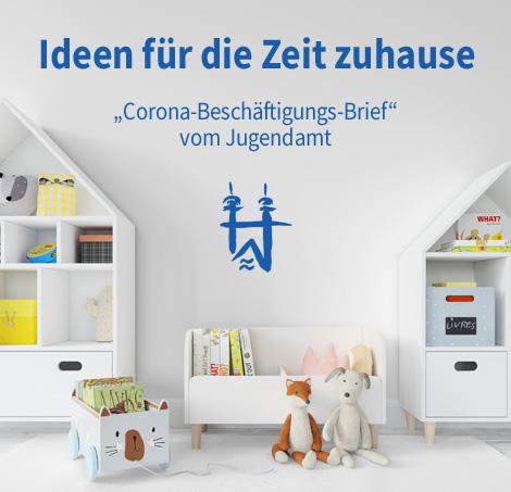 """Auf dem Bild: Kinderzimmer. Schrift im Bild: Ideen für die Zeit Zuhause, """"Corona-Beschäftigungs-Brief"""" vom Jugendamt."""