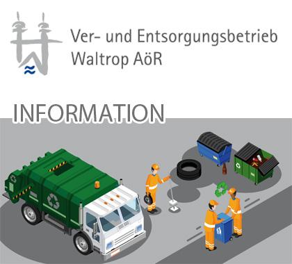 Auf dem Bild: Grafik mit Text. Text im Bild: Ver- und Entsorgungsbetrieb Waltrop, Information.