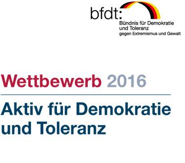 Schrift im Bild: Bündnis für Demokartie und Toleranz - Wettbewerb 2016 - Aktiv für Demokratie und Toleranz